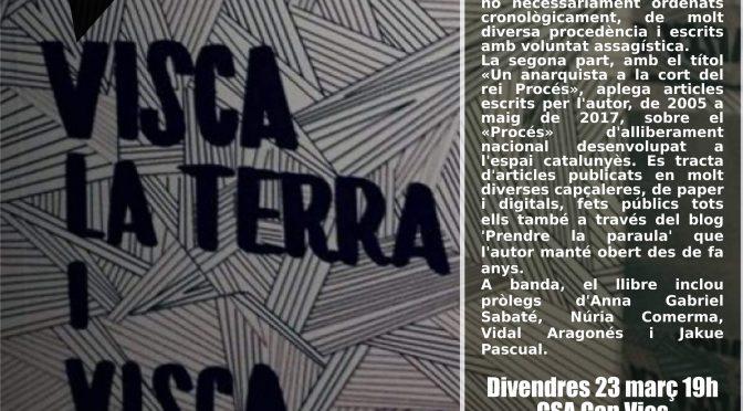 Dv 23 de març, 19h «Visca la terra i visca l'anarquia» de Jordi Martí Font